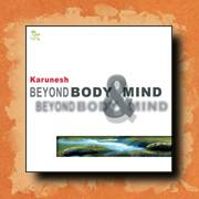 Karunesh - Beyond Body and Mind, meditation music